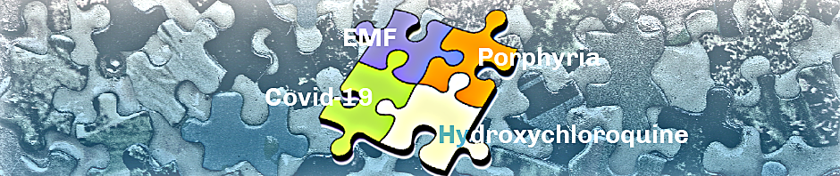 Puzzling with Covid-19, Porphyria, Hydroxychloroquine and EMF, Smombie Gate | 5G | EMF